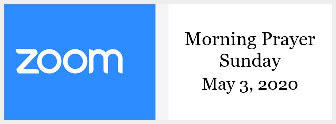 Morning Prayer for Sunday, May 3, 2020