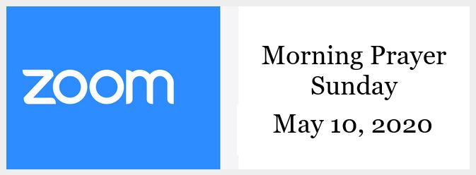 Morning Prayer for Sunday, May 10, 2020