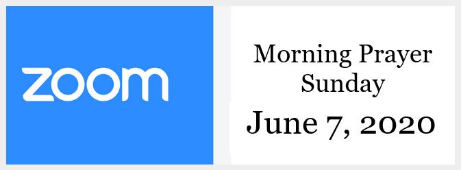 Morning Prayer for Sunday, June 7, 2020