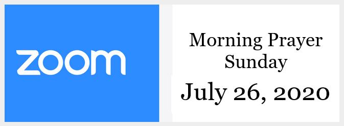 Morning Prayer for Sunday, July 26, 2020