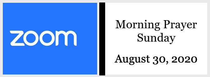 Morning Prayer for Sunday, August 30, 2020